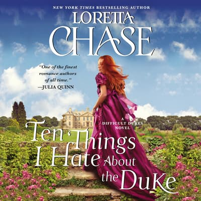 Ten Things I Hate About the Duke by Loretta Chase audiobook