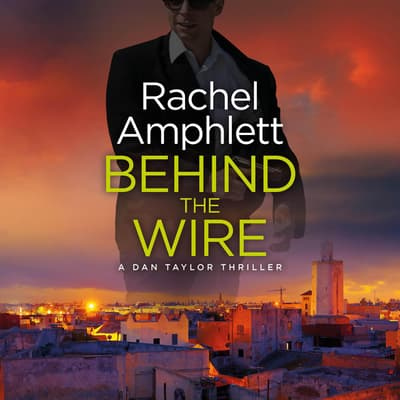 Behind the Wire by Rachel Amphlett audiobook