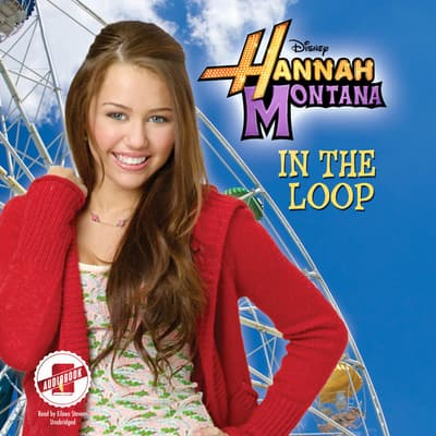 Hannah Montana: In the Loop by Disney Press audiobook