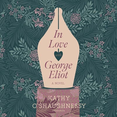In Love with George Eliot by Kathy O'Shaughnessy audiobook