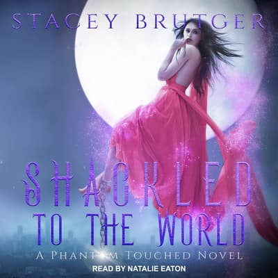 Shackled to the World by Stacey Brutger audiobook