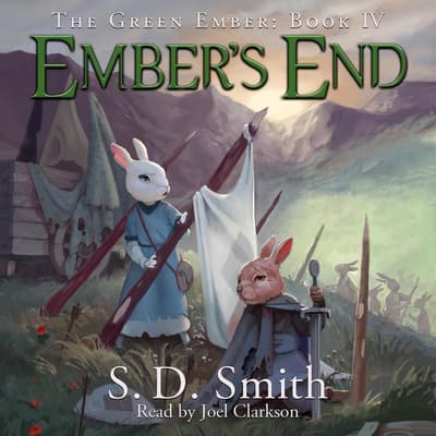Ember's End: The Green Ember Book IV by S. D. Smith audiobook