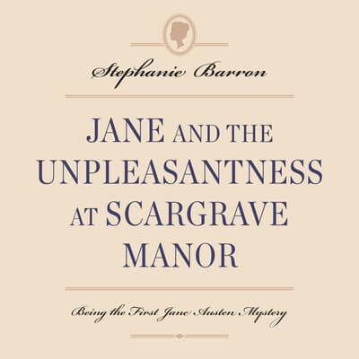 Jane and the Unpleasantness at Scargrave Manor by Stephanie Barron audiobook