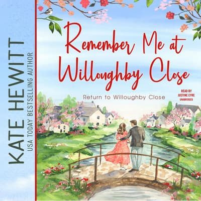 Remember Me at Willoughby Close by Kate Hewitt audiobook
