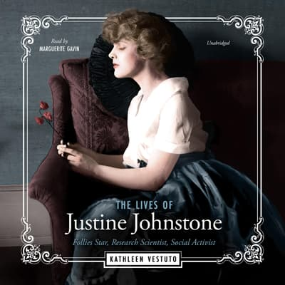 The Lives of Justine Johnstone by Kathleen Vestuto audiobook