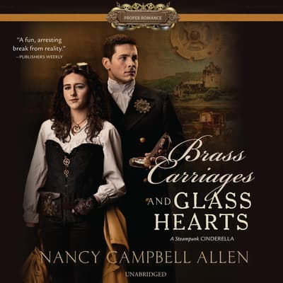 Brass Carriages and Glass Hearts by Nancy Campbell Allen audiobook