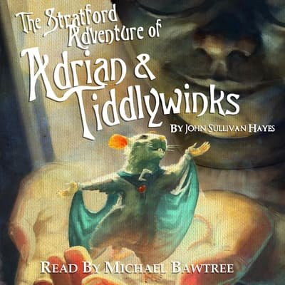 The Stratford Adventure of Adrian and Tiddlywinks by John Sullivan Hayes audiobook