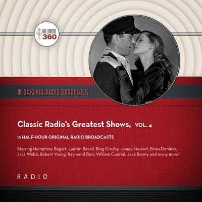 Classic Radio's Greatest Shows, Vol. 4 by Black Eye Entertainment audiobook