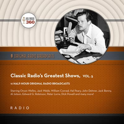 Classic Radio's Greatest Shows, Vol. 5 by Black Eye Entertainment audiobook