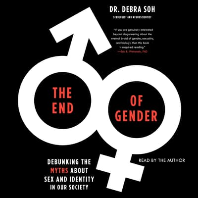 The End of Gender by Debra Soh audiobook