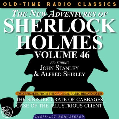 The Sinister Crate of Cabbage and The Case of the Illustrious Client by Arthur Conan Doyle audiobook