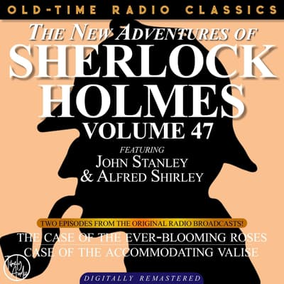 The Case of the Ever-Blooming Roses and The Case of the Accommodating Valise by Arthur Conan Doyle audiobook