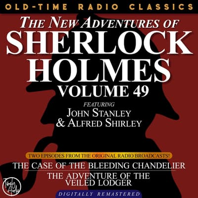 The Case of the Bleeding Chandelier and The Adventure of the Veiled Lodger by Arthur Conan Doyle audiobook
