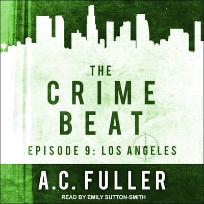 The Crime Beat by A. C. Fuller audiobook