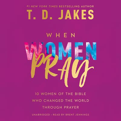 When Women Pray by T. D. Jakes audiobook