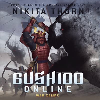 Bushido Online: War Games by Nikita Thorn audiobook