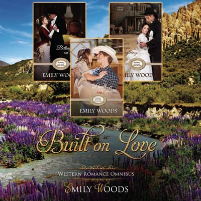 Built on Love Omnibus by Emily Woods audiobook