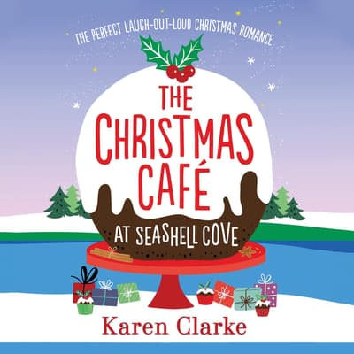 The Christmas Café at Seashell Cove by Karen Clarke audiobook