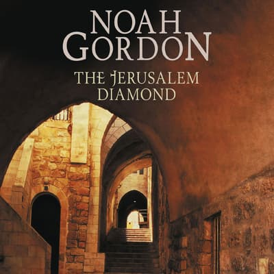 The Jerusalem Diamond by Noah Gordon audiobook