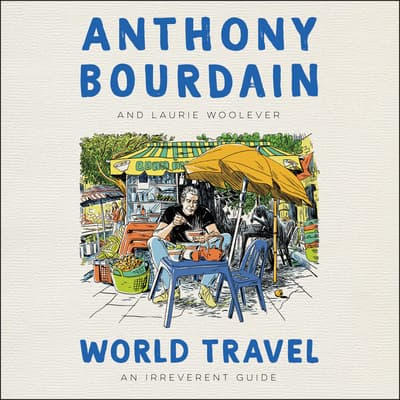 World Travel by Anthony Bourdain audiobook