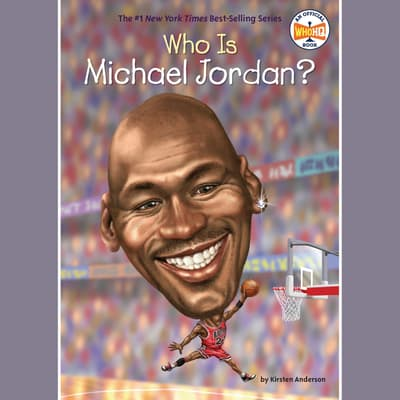 Who Is Michael Jordan? by Kirsten Anderson audiobook