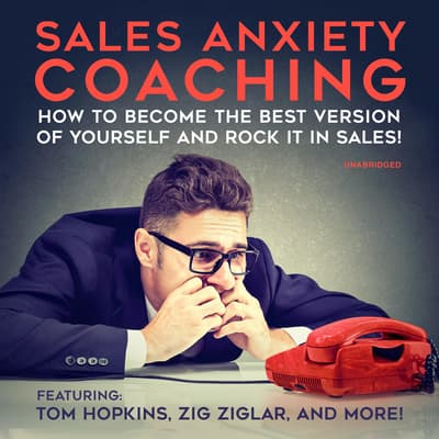 Sales Anxiety Coaching by Zig Ziglar audiobook