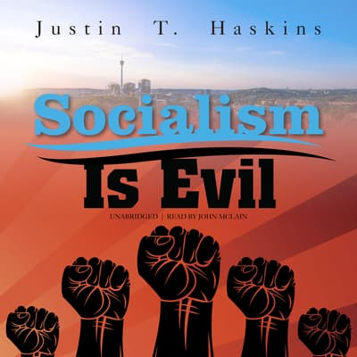 Socialism Is Evil by Justin T. Haskins audiobook