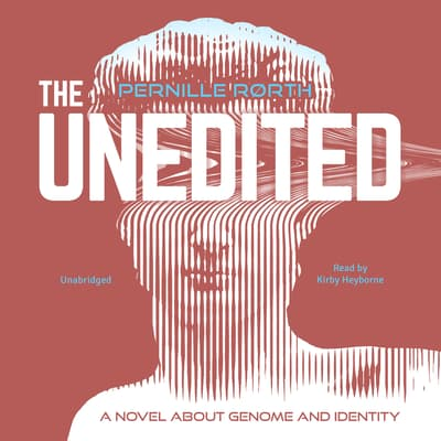 The Unedited by Pernille Rørth audiobook