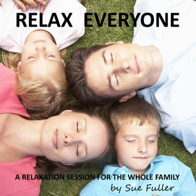 Relax Everyone by Sue Fuller audiobook