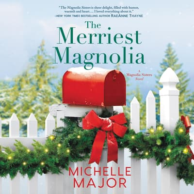 The Merriest Magnolia by Michelle Major audiobook