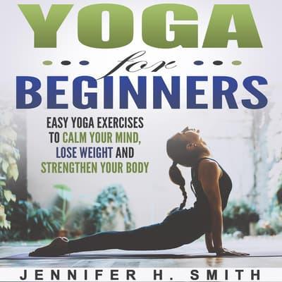 yoga for beginners audiobook writtenjennifer smith