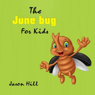 The June  Bug for Kids by Jason Hill audiobook