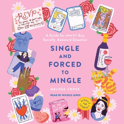 Single and Forced to Mingle by Melissa Croce audiobook