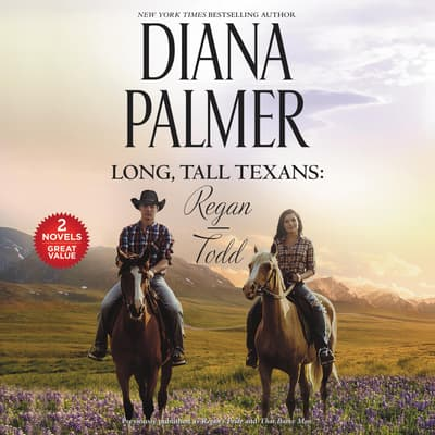 Long, Tall Texans: Regan/Todd by Diana Palmer audiobook