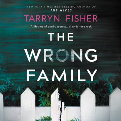 The Wrong Family by Tarryn Fisher audiobook