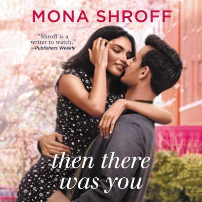 Then There Was You by Mona Shroff audiobook