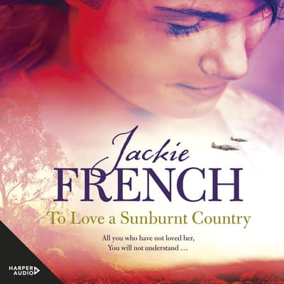 To Love a Sunburnt Country (The Matilda Saga, #4) by Jackie French audiobook