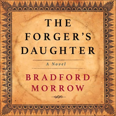 The Forger's Daughter by Bradford Morrow audiobook