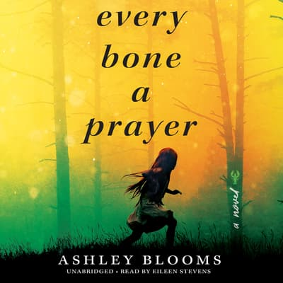 Every Bone a Prayer by Ashley Blooms audiobook