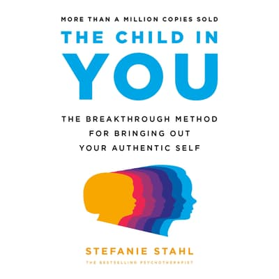 The Child in You by Stefanie Stahl audiobook