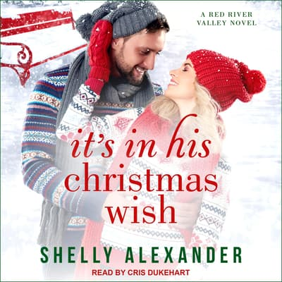 It's In His Christmas Wish by Shelly Alexander audiobook