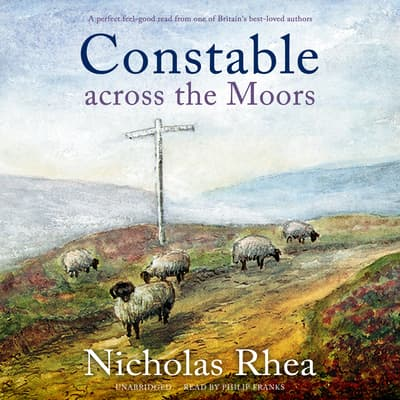 Constable Across the Moors by Nicholas Rhea audiobook