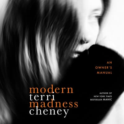 Modern Madness by Terri Cheney audiobook