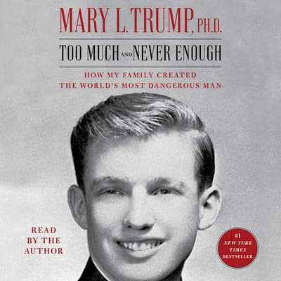 Too Much and Never Enough by Mary L. Trump audiobook