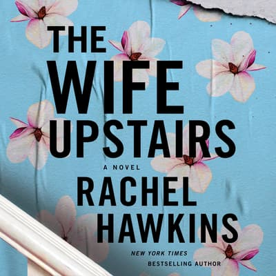 The Wife Upstairs by Rachel Hawkins audiobook