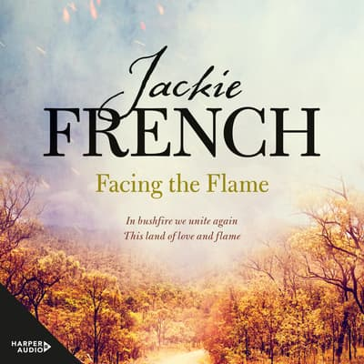 Facing the Flame (The Matilda Saga, #7) by Jackie French audiobook