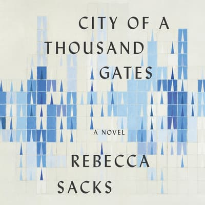 City of a Thousand Gates by Rebecca Sacks audiobook