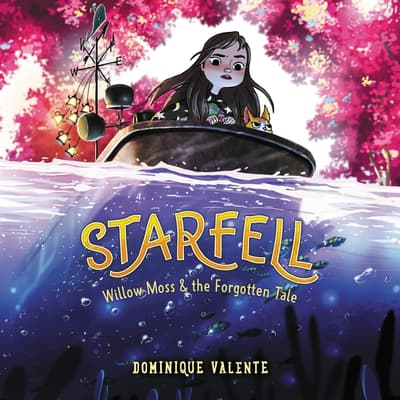 Starfell #2: Willow Moss & the Forgotten Tale by Dominique Valente audiobook