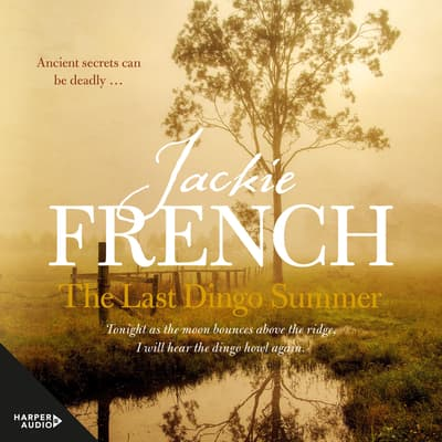 The Last Dingo Summer (The Matilda Saga, #8) by Jackie French audiobook