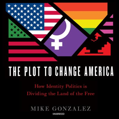 The Plot to Change America by Mike Gonzalez audiobook
